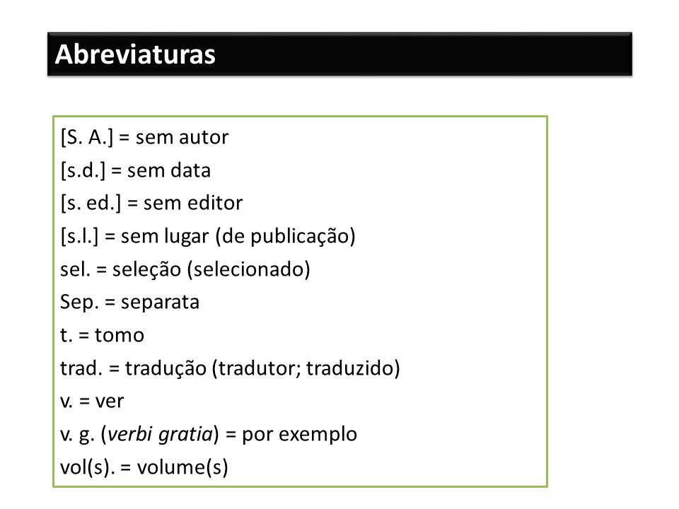 Abreviaturas [S. A.] = sem autor [s.d.] = sem data